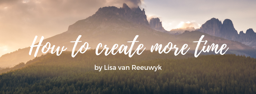 How to create more time - @BloomLisa