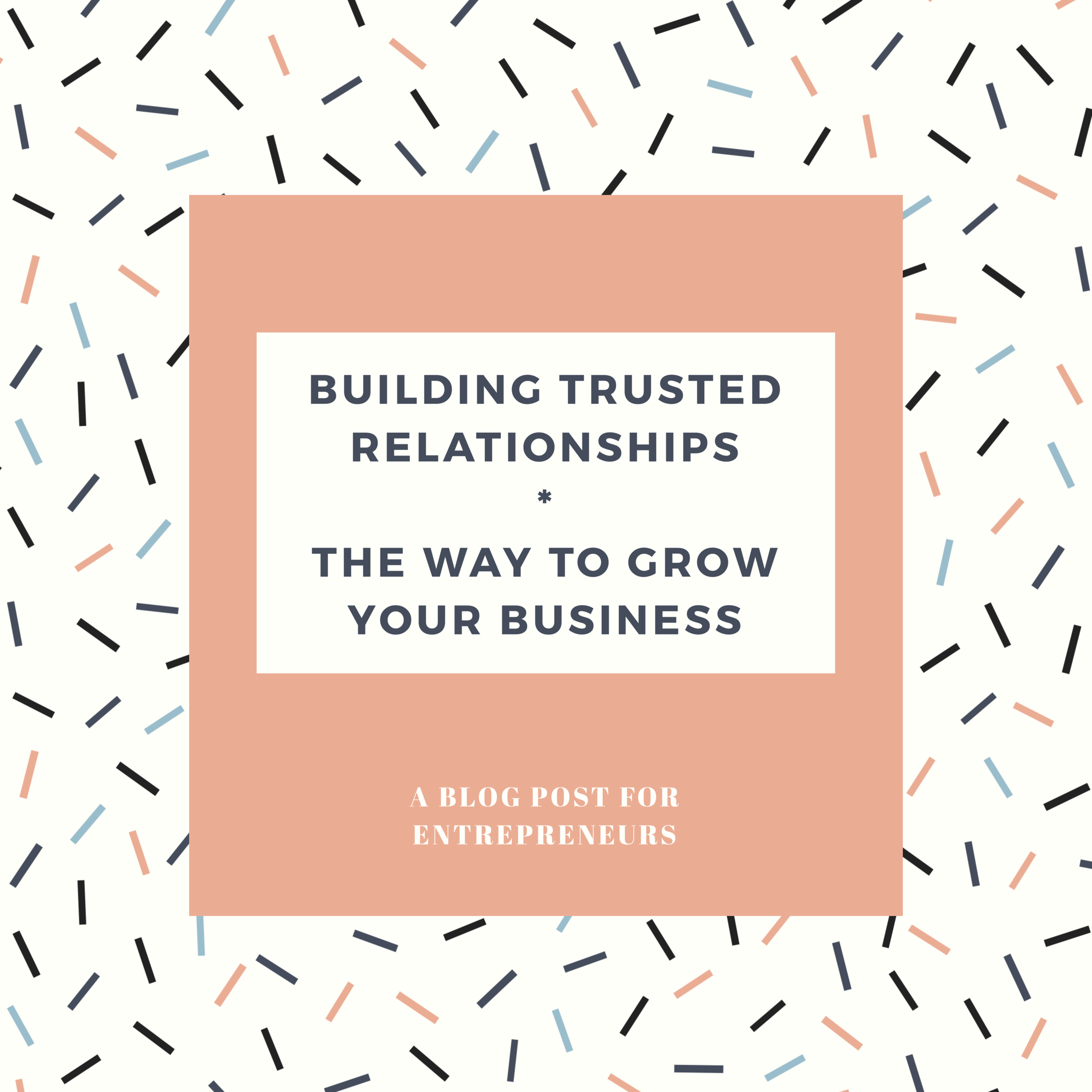 Building Trusted relationships through networking, the way to grow your business