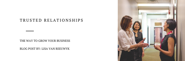 Networking - Building Trusted Relationships is the way to grow your business