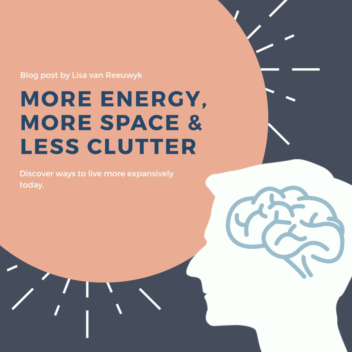 More energy, more space and less clutter