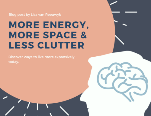 More Energy, More Simplicity, Less Clutter