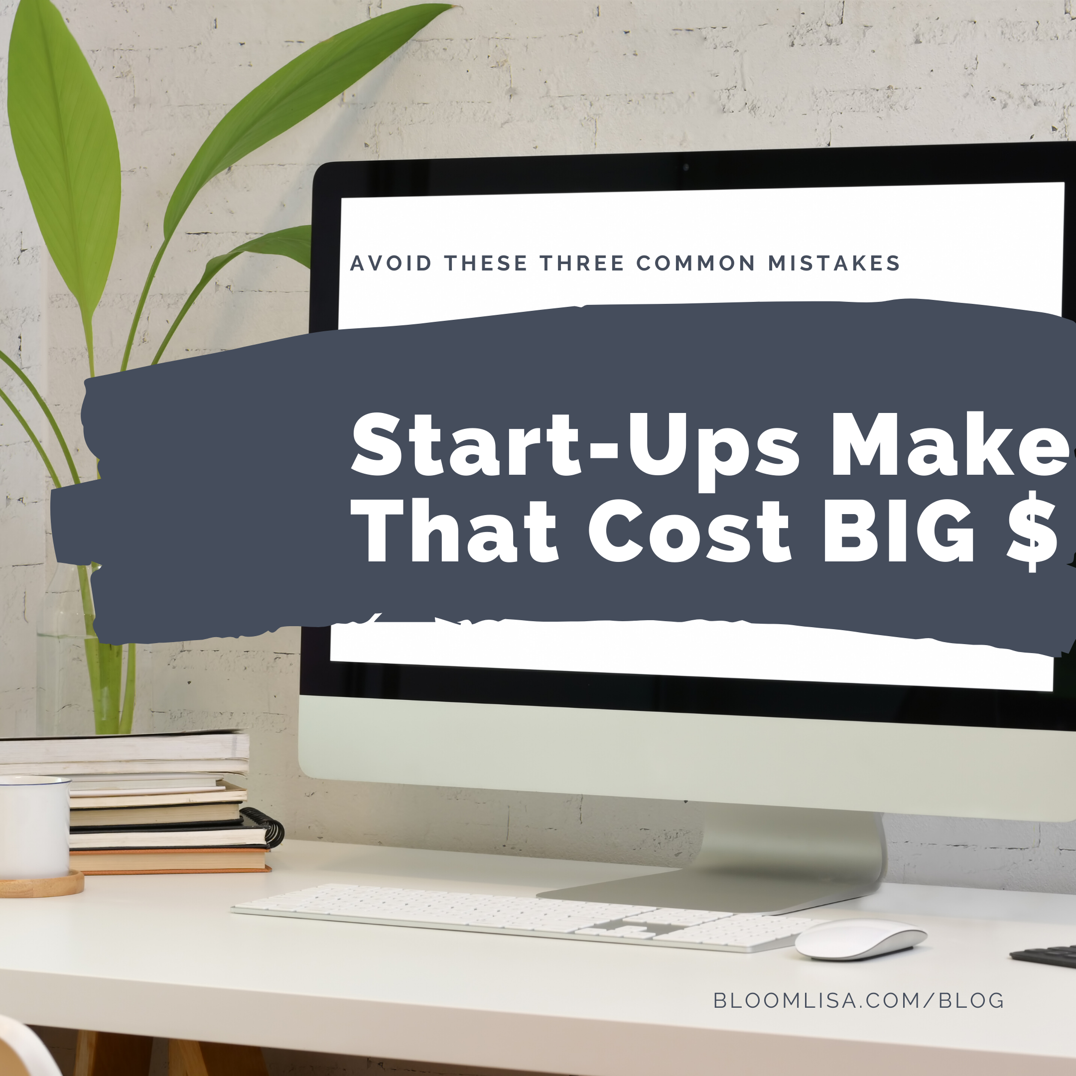 Acoid these common mistakes that cost start ups big money - by @BloomLisa