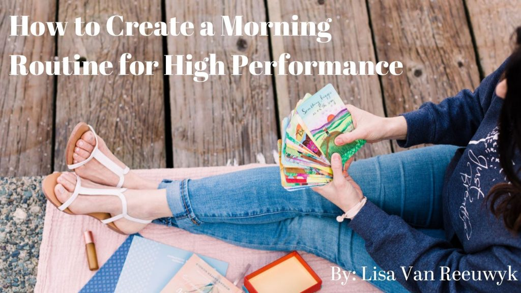Lisa van Reeuwyk, Vancouver business coach, morning routine, Bloom Lisa, Business Coach for women