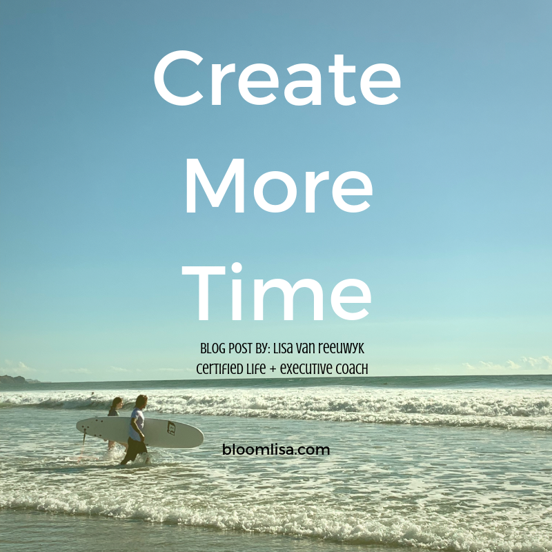 Create more time, a blog post by Lisa van Reeuwyk