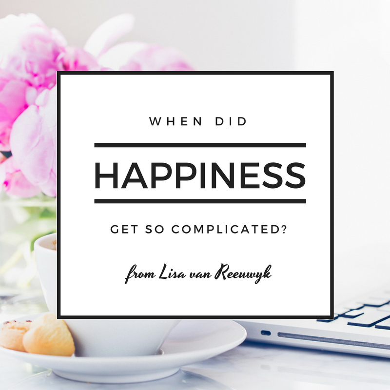 When did happiness get so complicated? - @BloomLisa