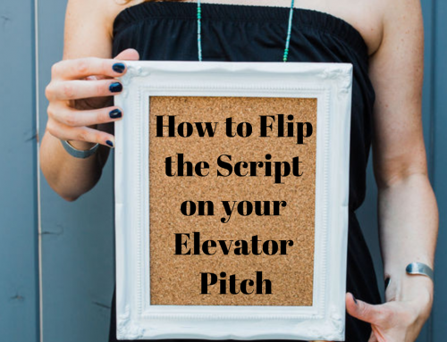 Flip the Script on your Elevator Pitch