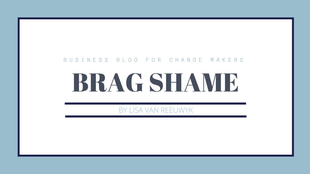 BRAG SHAME