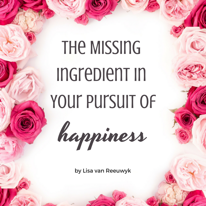 """The missing ingredient in your pursuit of happiness"" - @BloomLisa"