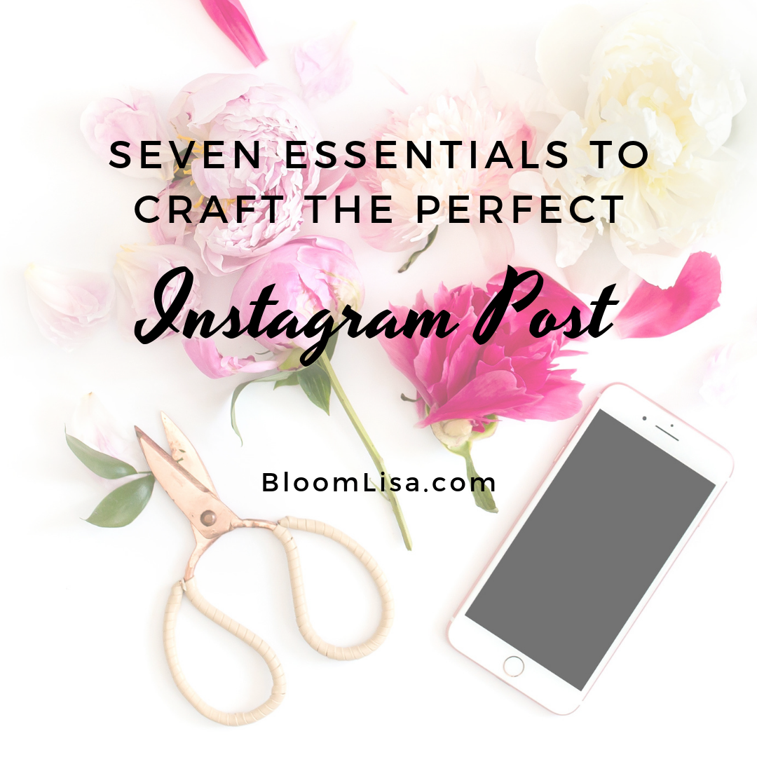 """Craft the perfect Instagram post"". - @BloomLisa"