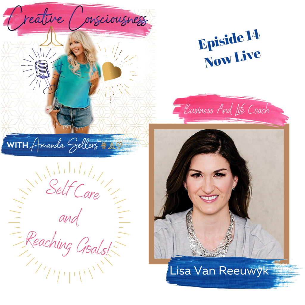 Creative Consciousness Podcast with Amanda Sellers and Lisa can Reeuwyk