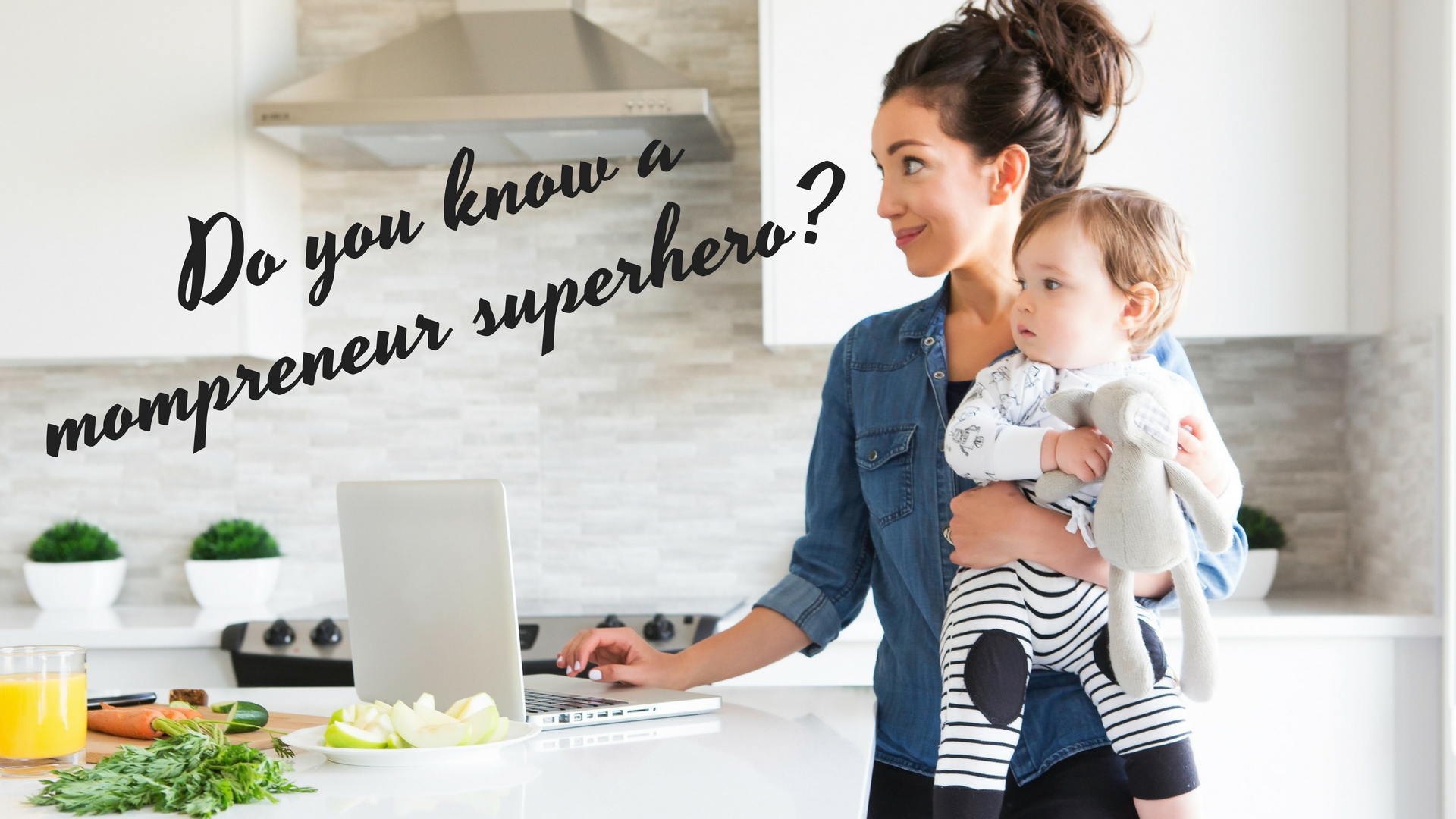 Do you know a mompreneur superhero? - @BloomLisa