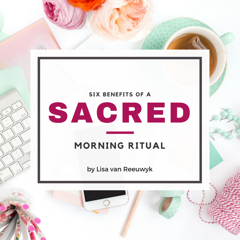 Six benefits of your morning ritual - @BloomLisa