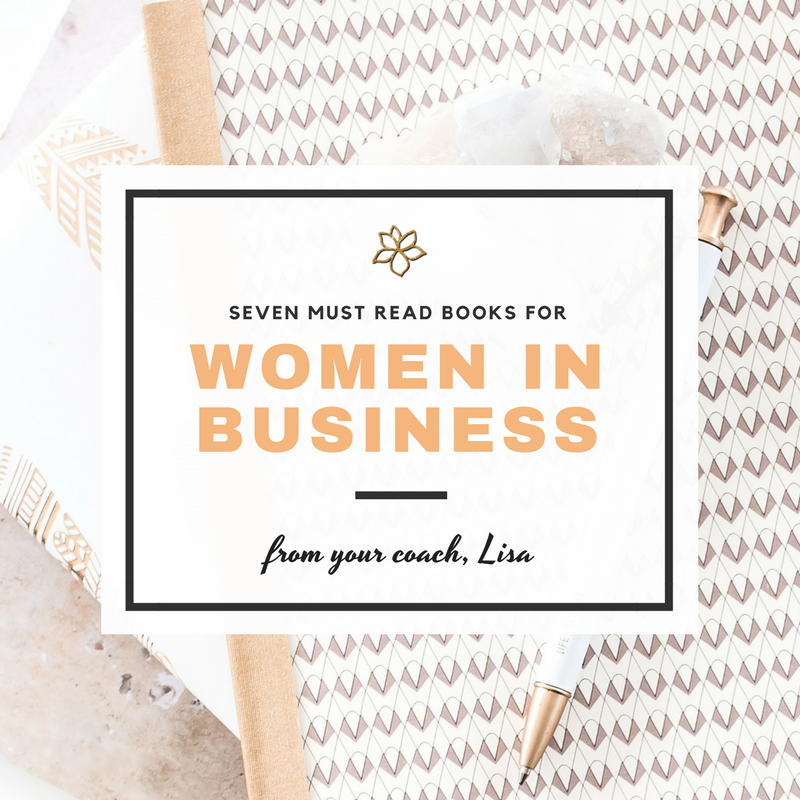 Seven Must Read Books For Women in Business - @BloomLisa