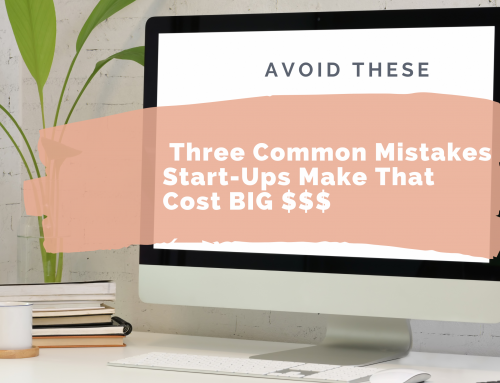 The 3 Most Common Mistakes Start-Ups Make That Cost Them Money