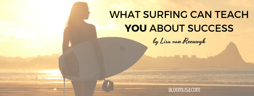 What surfing can teach you about success - by @BloomLisa
